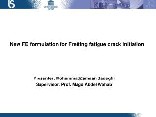 New FE formulation for Fretting fatigue crack initiation