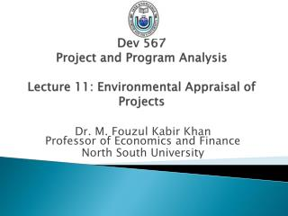 Dev 567 Project and Program Analysis Lecture 11: Environmental Appraisal of Projects