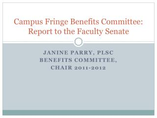Campus Fringe Benefits Committee:  Report to the Faculty Senate