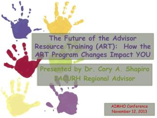 The Future of the Advisor Resource Training (ART):  How the ART Program Changes Impact YOU