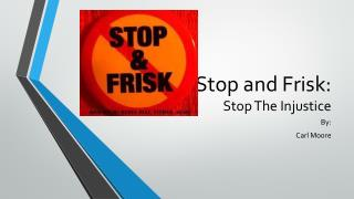 Stop and Frisk: Stop The Injustice