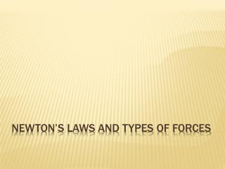 Newton's Laws and Types of forces