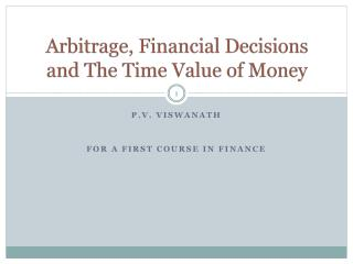 Arbitrage , Financial  Decisions and The Time Value of Money