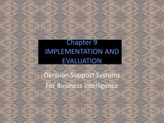 Chapter 9 IMPLEMENTATION AND  EVALUATION