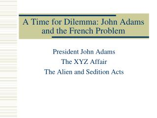 A Time for Dilemma: John Adams and the French Problem