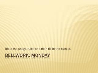 Bellwork : Monday