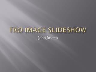 FRO Image Slideshow