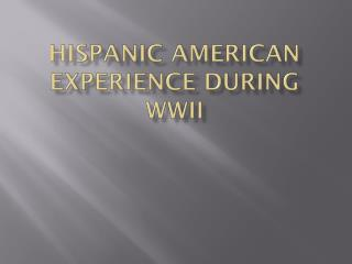Hispanic American Experience During WWII