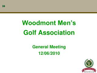 Woodmont Men's  Golf Association General Meeting 12/06/2010