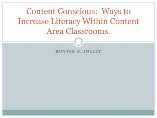 Content Conscious:  Ways to Increase Literacy Within Content Area Classrooms.