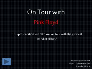 On Tour with  Pink Floyd