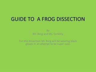 GUIDE TO  A FROG DISSECTION