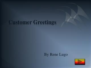 Customer Greetings