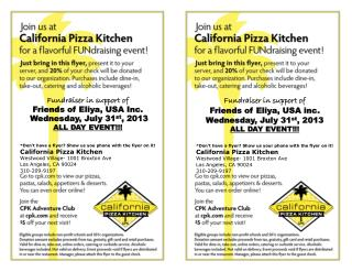 *Don't have a flyer? Show us you phone with the flyer on it! California  Pizza Kitchen