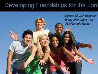 Developing  Friendships  for the Lord