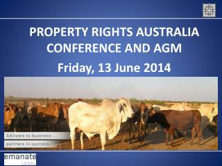 PROPERTY RIGHTS AUSTRALIA CONFERENCE AND AGM Friday, 13 June 2014
