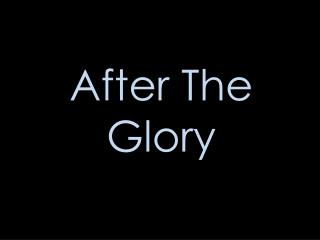 After The Glory