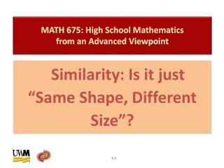 MATH 675:  High School Mathematics from an Advanced Viewpoint