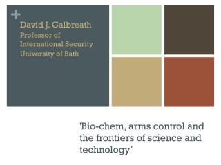 'Bio- chem , arms control and the frontiers of science and technology'