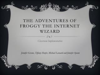 The Adventures of Froggy The Internet Wizard