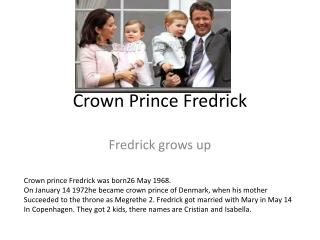 Crown Prince  Fredrick