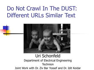 Do Not Crawl In The DUST: Different URLs Similar Text