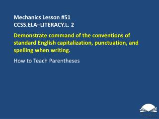 Mechanics Lesson  #51 CCSS.ELA�LITERACY.L.  2