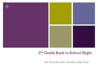3 rd  Grade Back to School Night