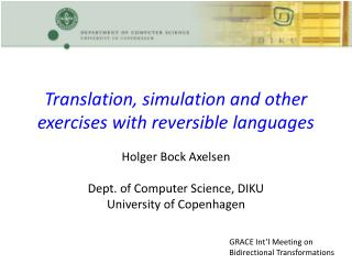 Translation, simulation  and  other  exercises with  reversible languages