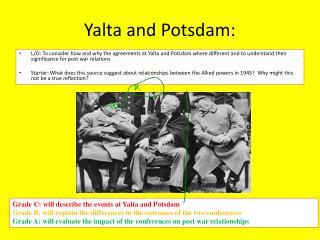 Yalta and Potsdam: