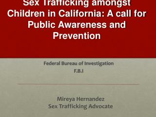 Sex Trafficking amongst Children in California: A call for Public Awareness and Prevention