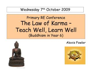 Primary RE Conference The Law of Karma   Teach Well, Learn Well Buddhism in Year 6