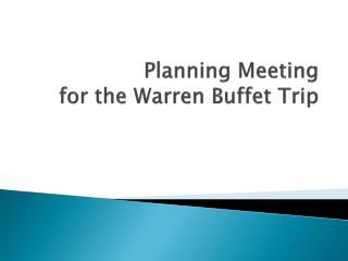 Planning Meeting for the Warren  Buffet Trip