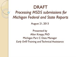 DRAFT  Processing MSDS submissions for Michigan Federal and State Reports