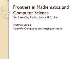Frontiers in Mathematics and Computer Science