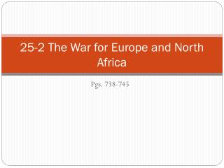 25-2 The War for Europe and North Africa