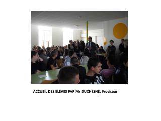 ACCUEIL DES ELEVES PAR Mr DUCHESNE, Proviseur