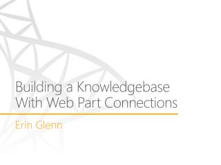 Building a Knowledgebase With Web Part Connections