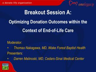 Breakout Session A: Optimizing Donation Outcomes within the Context of End-of-Life  Care