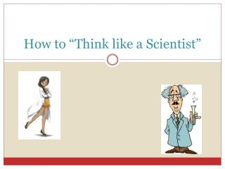 "How to ""Think like a Scientist"""