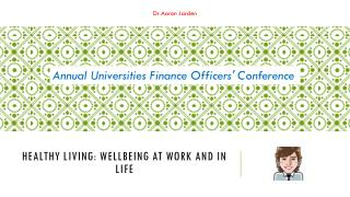 Healthy living: wellbeing at work and in life