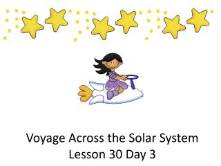 Voyage Across the Solar System Lesson 30 Day  3