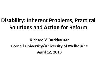 Disability : Inherent Problems,  Practical Solutions  and Action for Reform