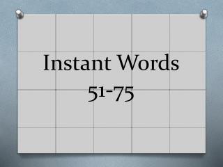 Instant Words  51-75