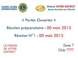 «Portes Ouvertes» Réunion préparatoire :  00 mois 2013 Réunion N°1 :  00 mois 2013