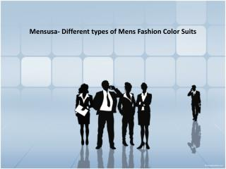 Mensusa- Different types of mens Fashion Color Suits