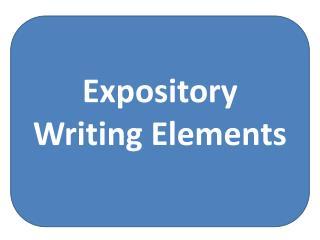 Expository Writing Elements