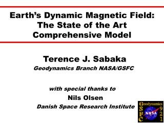 Earth s Dynamic Magnetic Field:  The State of the Art Comprehensive Model