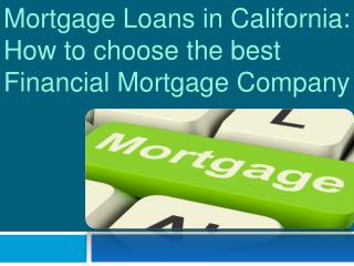 Mortgage Loans in California: How to choose the best Financi