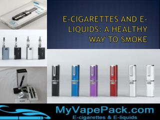 E-Cigarettes: Make A Healthy Smoking Shift Today